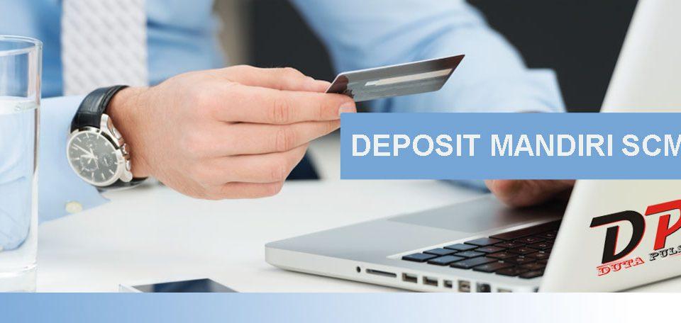 Panduan Deposit Duta Pulsa Melalui Mandiri SCM