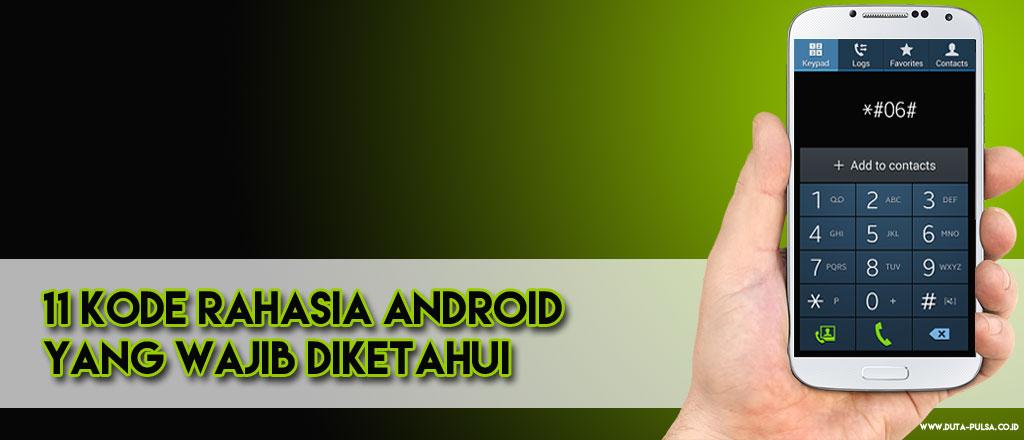 11 Kode Rahasia Android yang Wajib Diketahui