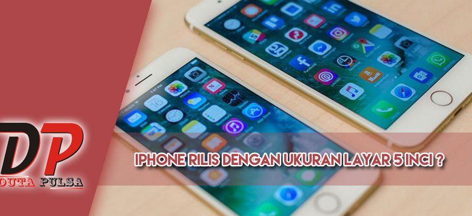 iphone rilis dengan ukuran 5 inci ?
