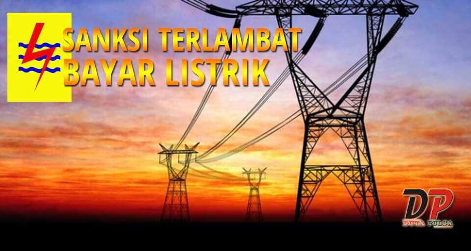 Sanksi terlambat bayar listrik