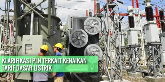 klarifikasi PLN tentng kenaikan tarif dasar listrik