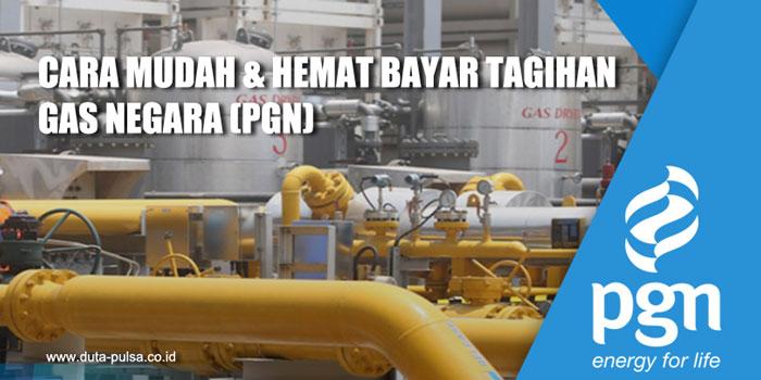 Cara Mudah dan Hemat Bayar Gas Negara (PGN)