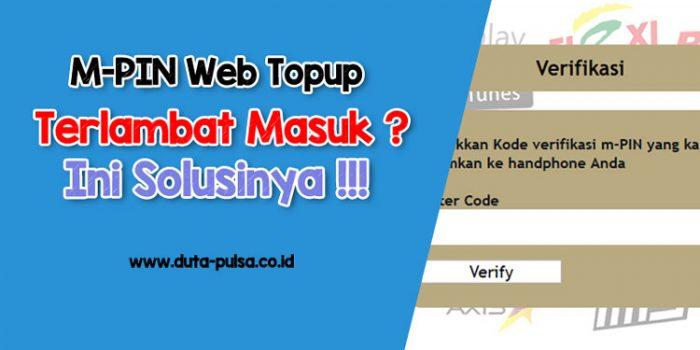 M-PIN Web Topup Sering Lambat Diterima, Ini Solusinya !
